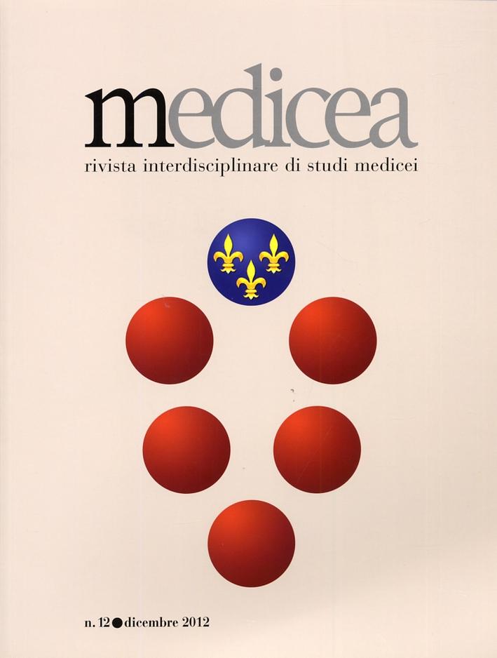 Medicea. Rivista interdisciplinare di studi medicei. 12. Dicembre 2012