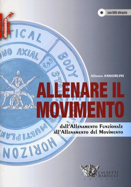 Allenare il movimento. Dall'allenamento funzionale all'allenamento del movimento. Ediz. illustrata. Con DVD