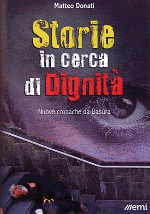 Storie in cerca di dignità. Nuove cronache da Basùra