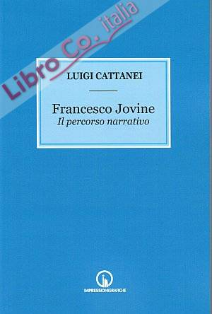 Francesco Jovine. Il percorso narrativo