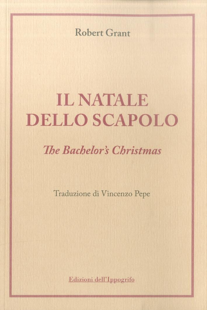 Il Natale dello Scapolo. The Bachelor'S Christmas