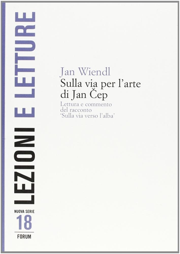 Sulla Via per l'Arte di Jan Cep. Lettura e Commento del Racconto
