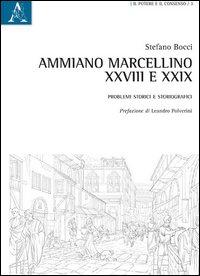 Ammiano Marcellino, XXVIII e XXIX. Problemi Storici e Storiografici