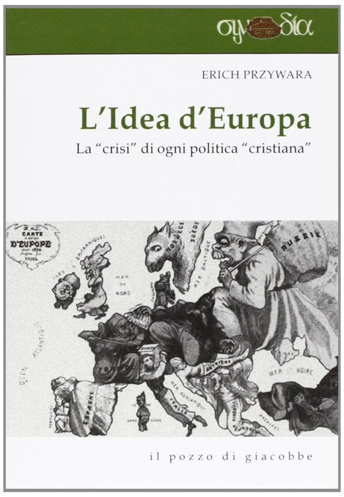 L'idea d'Europa. La «crisi» di ogni politica «cristiana»