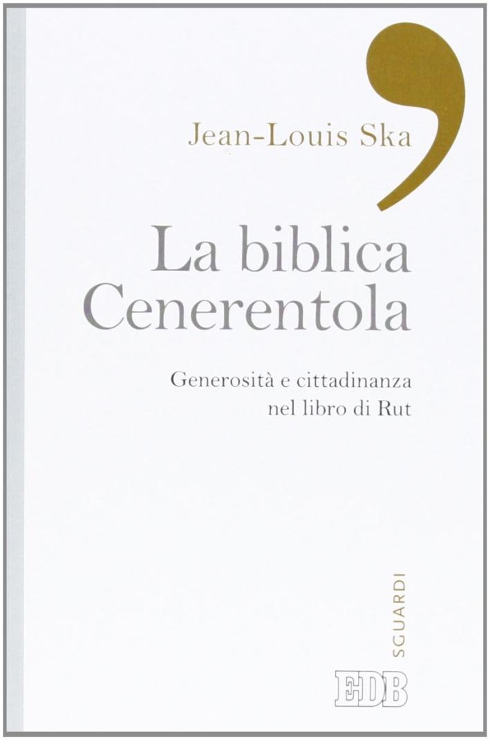 La biblica Cenerentola. Generosità e cittadinanza nel libro di Rut