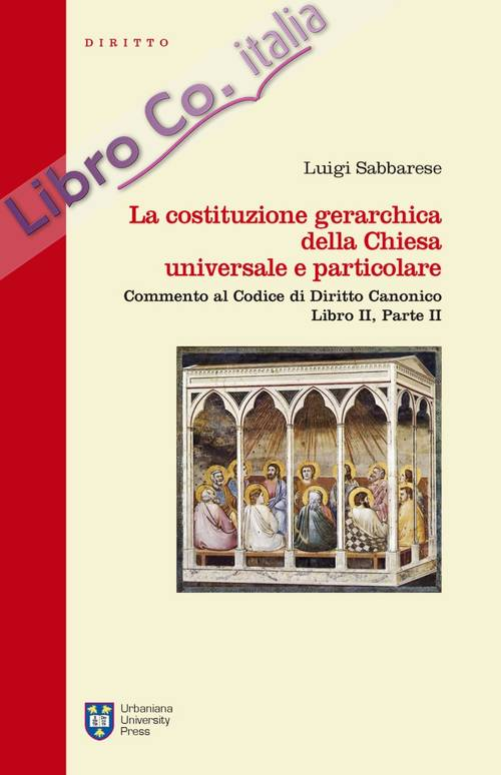 La costituzione gerarchica della chiesa universale e particolare. Commento al codice di diritto canonico, libro II parte II