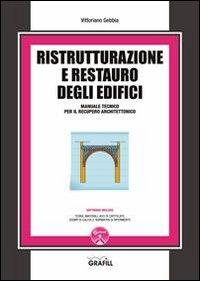 Ristrutturazione e restauro degli edifici. Con Contenuto digitale per download e accesso on line