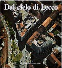 Dal cielo di Lecco. Ediz. illustrata