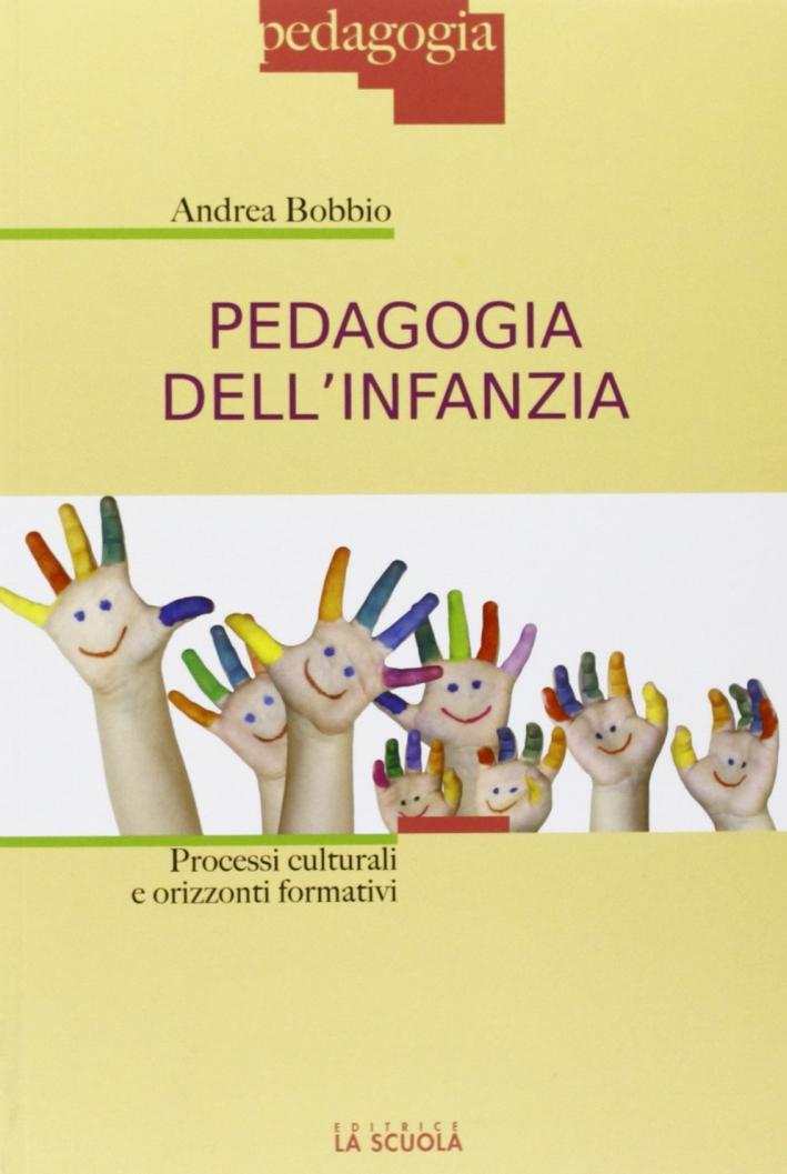 Pedagogia dell'infanzia. Processi culturali e orizzonti formativi