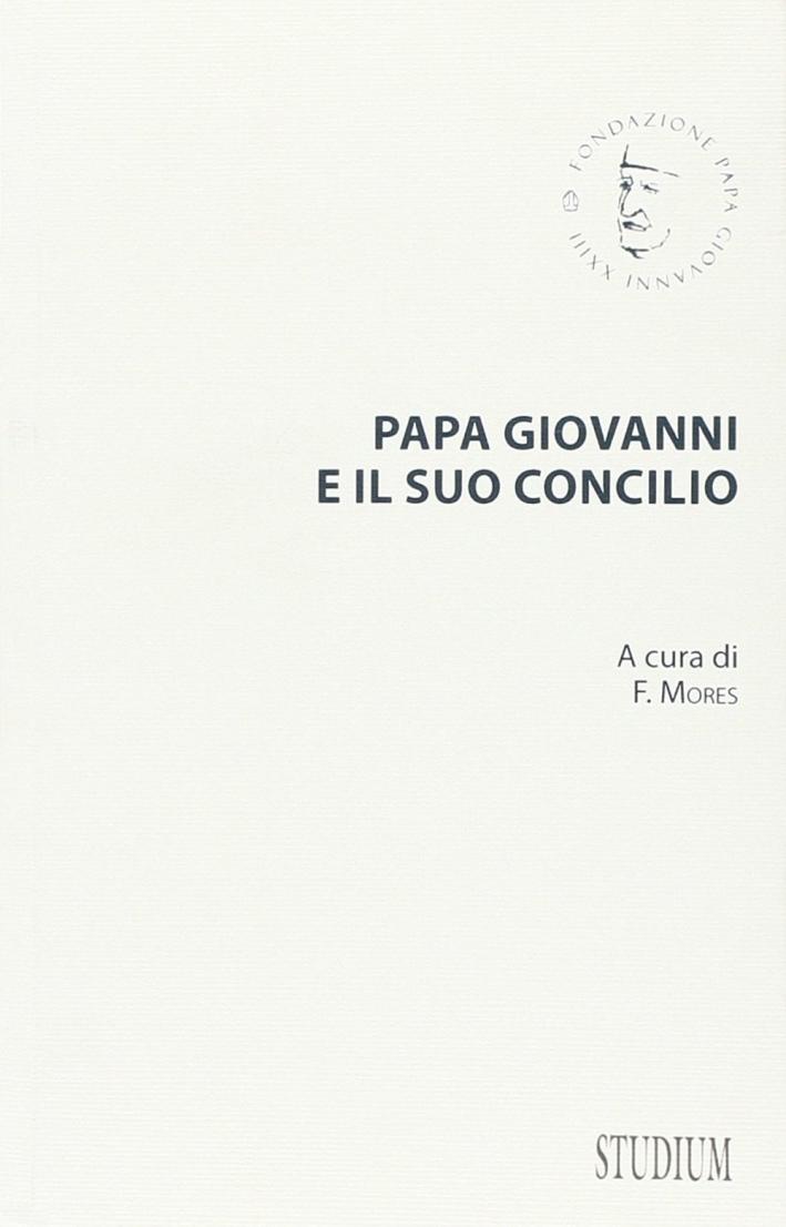 Papa Giovanni e il suo concilio. Con testi inediti