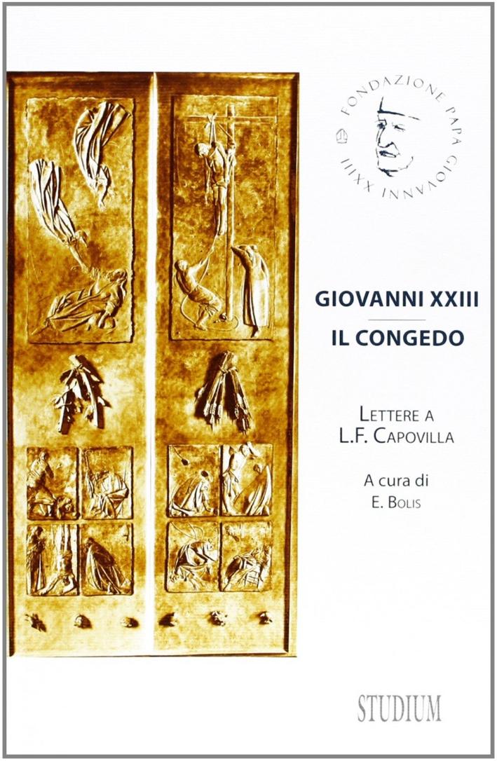 Giovanni XXIII. Il congedo. Lettere a L. F. Capovilla