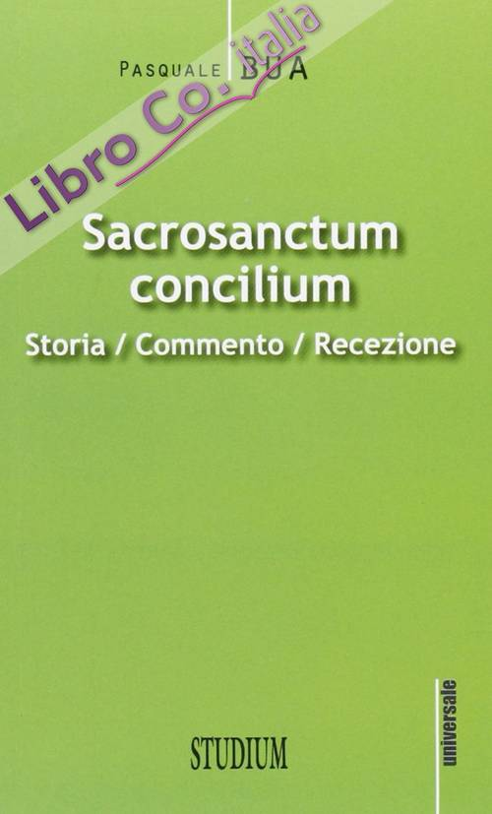 Sacrosanctum concilium. Storia, commento, recezione