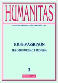 Humanitas (2013). Vol. 3: Louis Massignon. Tra orientalismo e profezia
