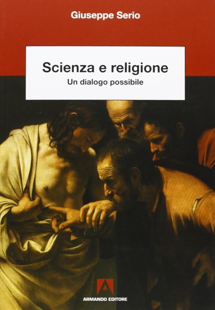 Scienza e religione. Un dialogo possibile