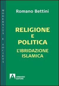 Religione e politica. L'ibridazione islamica