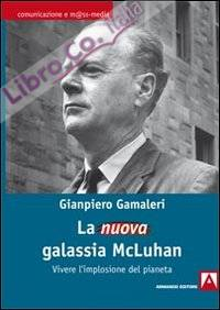 La nuova galassia McLuhan
