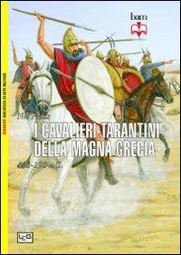 I cavalieri tarantini della Magna Grecia. 430-190 a.C