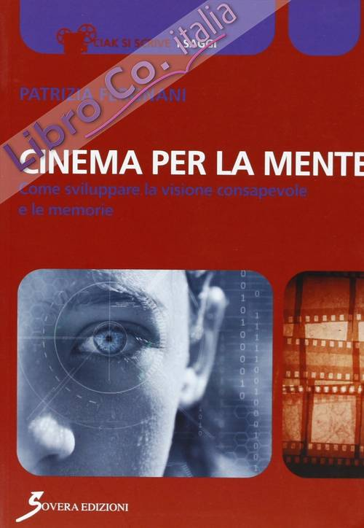 Cinema per la mente. Come sviluppare la visione consapevole e le memorie