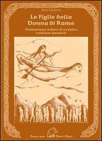 Le figlie della donna di rame. Testimonianze indiane di un'antica tradizione femminile