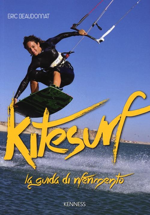 Kitesurf. La guida di riferimento. Ediz. illustrata