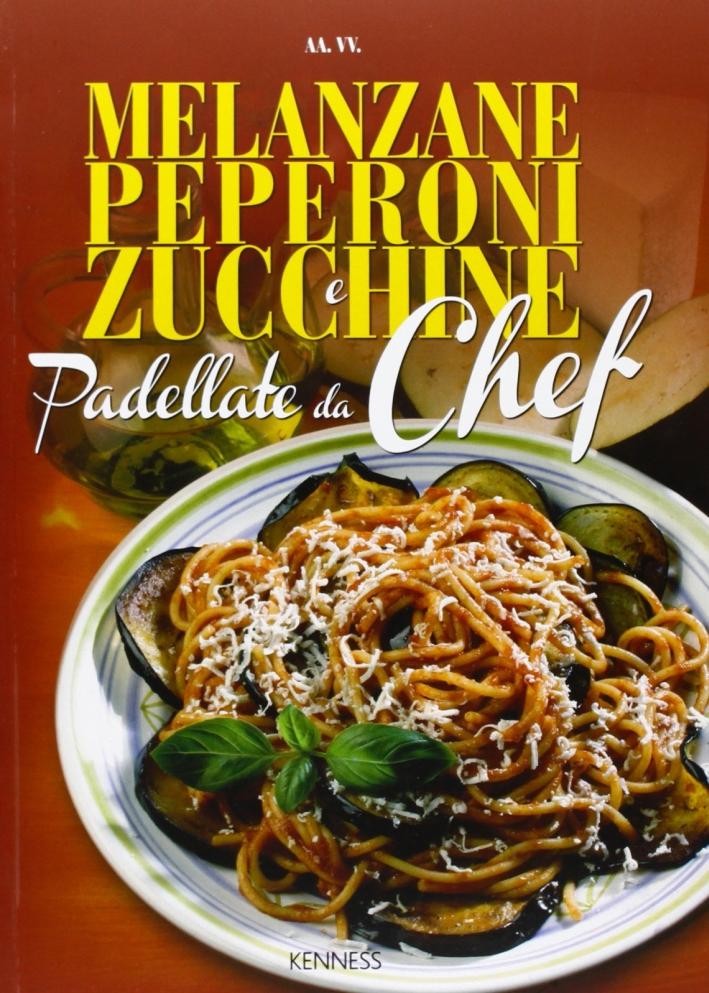 Melanzane, peperoni e zucchine. Padellate da chef