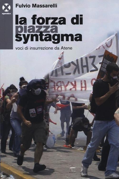 La forza di piazza Syntagma. Voci di insurrezione da Atene