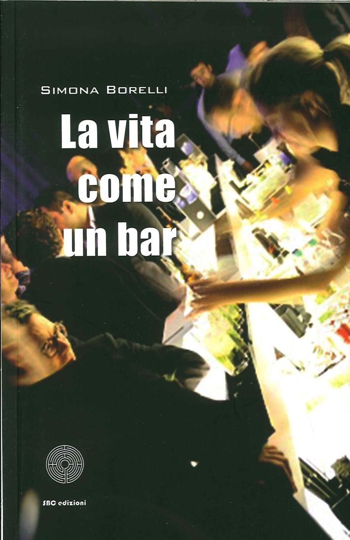 La vita è come un bar.
