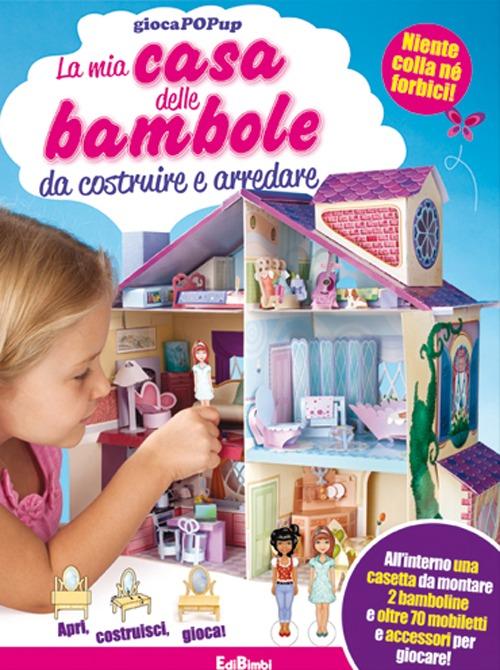 La mia casa delle bambole da costruire e arredare. Libro pop-up. Ediz. illustrata. Con gadget