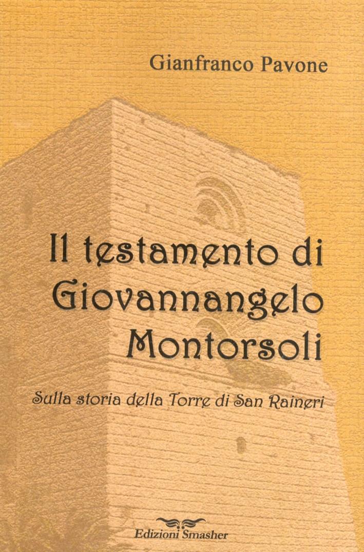 Il testamento di Giovannangelo Montorsoli. Sulla storia della Torre di San Ranieri