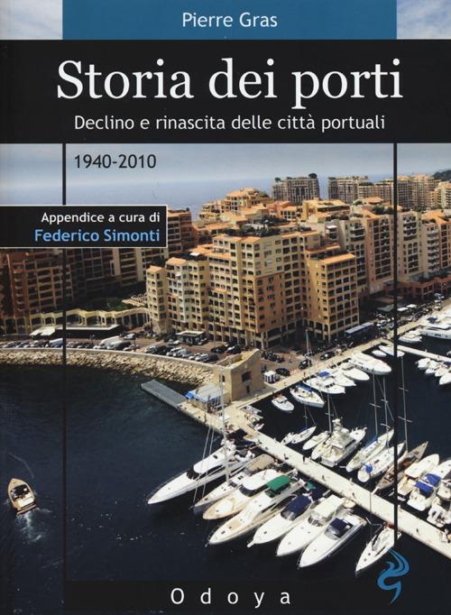 Storia dei porti. Declino e rinascita delle città portuali. 1940-2010