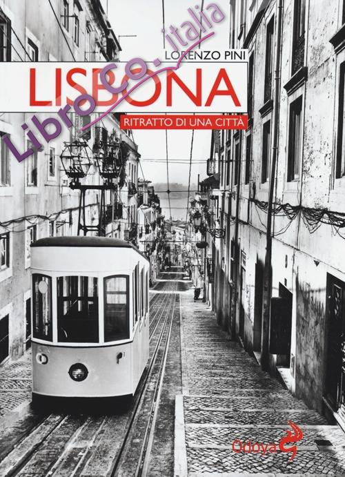 Lisbona. Ritratto di una città.
