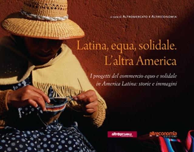 Latina, equa, solidale. L'altra America