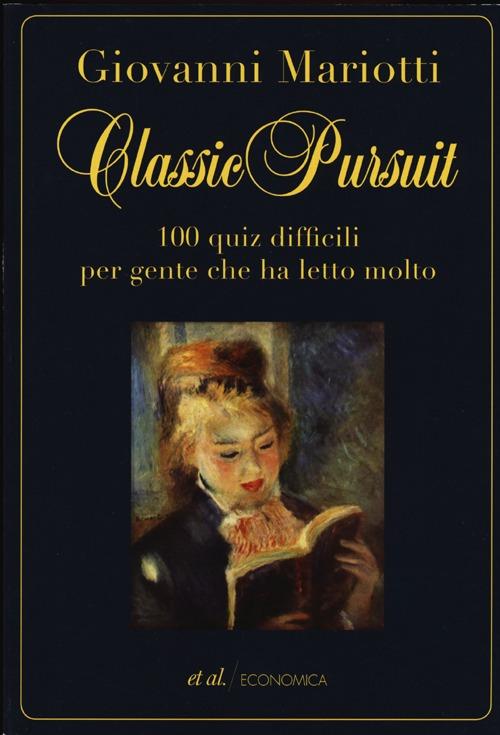 Classic pursuit. 100 quiz difficili per gente che ha letto molto.