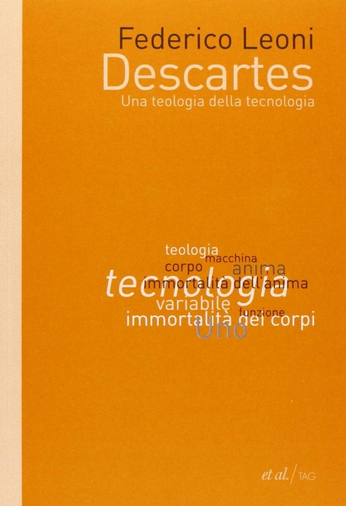 Descartes. Una teologia della tecnologia