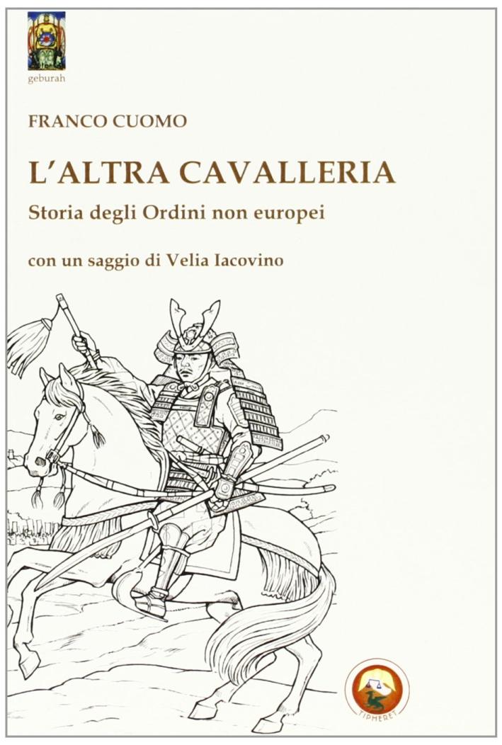 L'altra cavallerie. Storia degli ordini non europei