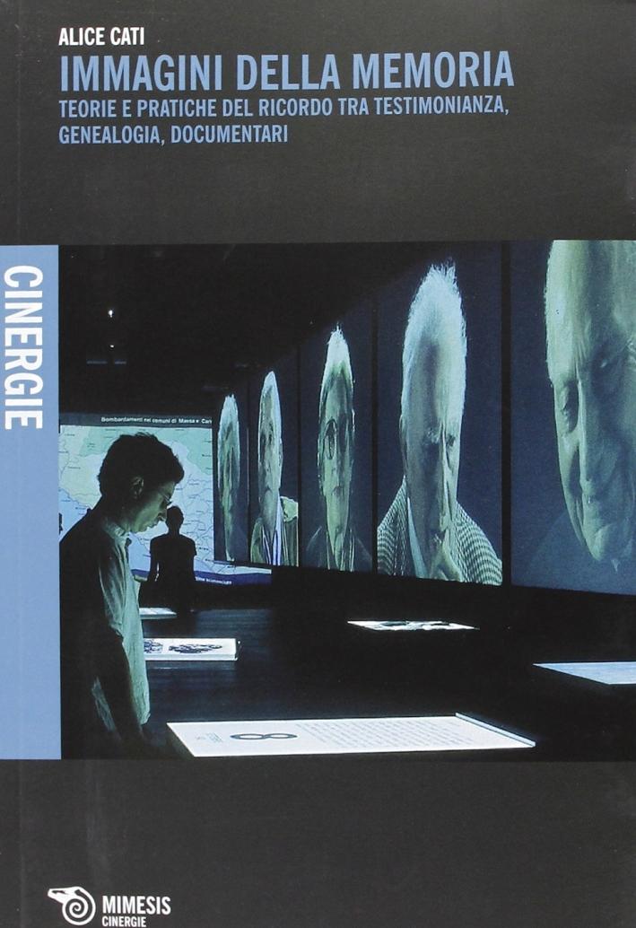 Immagini della memoria. Teorie e pratiche del ricordo, tra testimonianza, genealogia, documentari