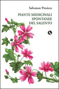 Piante medicinali spontanee del Salento.