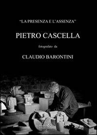 La presenza e l'assenza. Pietro Cascella fotografato da Claudio Barontini.