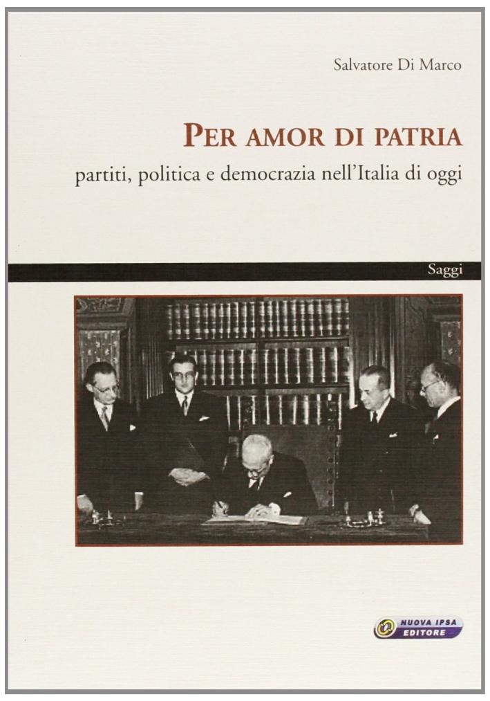 Per amor di patria. Partiti, politica e democrazia nell'Italia di oggi.