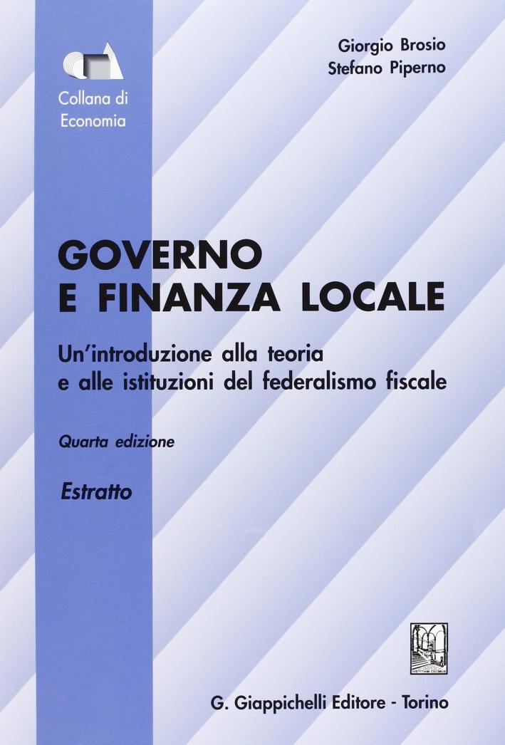 Governo e Finanza Locale. Un'Introduzione alla Teoria e alle Istituzioni del Federalismo Fiscale. Estratto