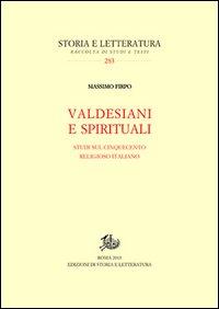 Valdesiani e spirituali. Studi sul Cinquecento religioso italiano.