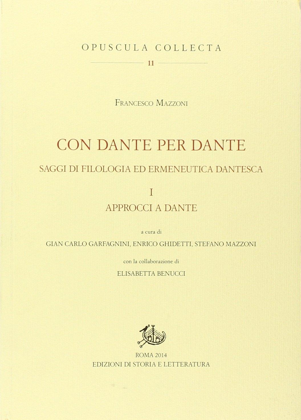 Con Dante e per Dante. Saggi di filologia dantesca. Vol. 1: Approcci a Dante.