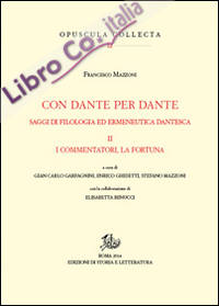 Con Dante e per Dante. Saggi di filologia dantesca. Vol. 2: I commentatori, la fortuna di Dante.