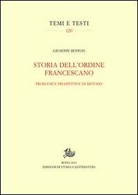Storia dell'ordine francescano. Problemi e prospettive di metodo