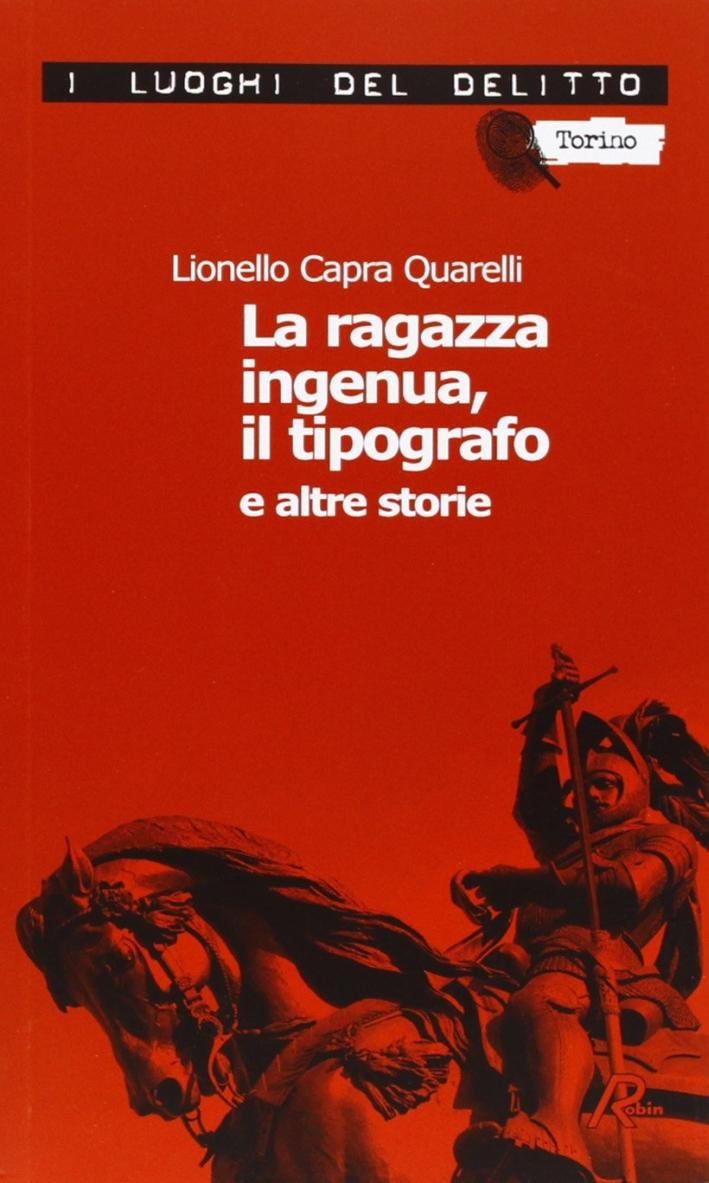 La ragazza ingenua, il tipografo e altre storie. I casi del commissario De Nicola. Vol. 1