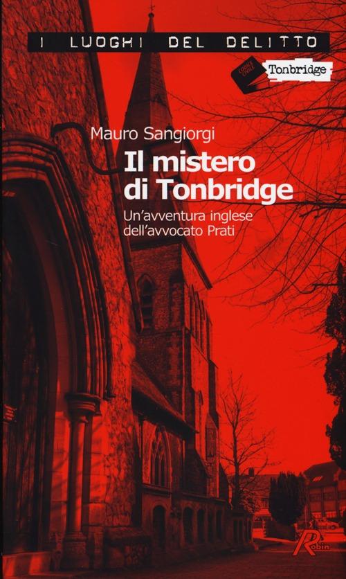 Il mistero di Tonbridge. Un'avventura inglese dell'avvocato Prati.