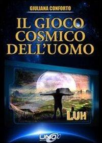 Il gioco cosmico dell'uomo