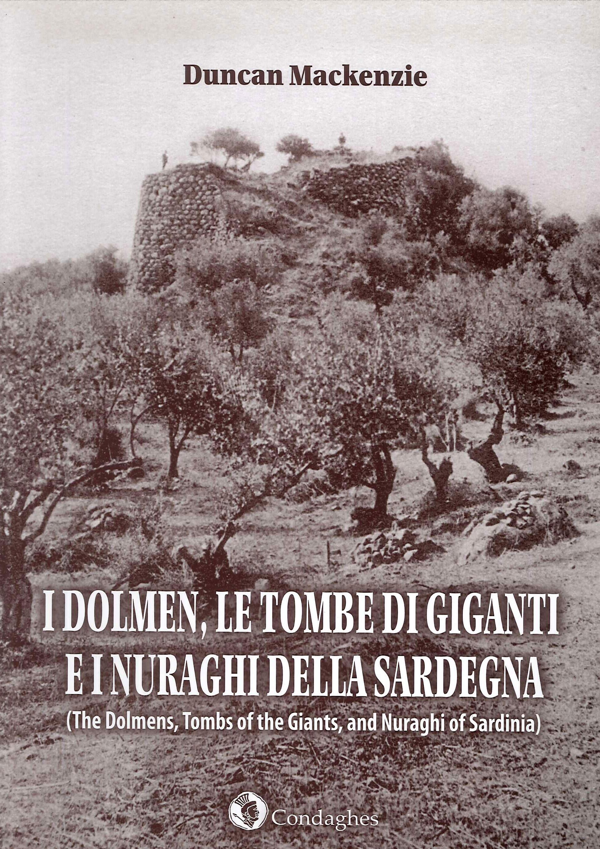 I dolmen, le tombe di giganti e i nuraghi della Sardegna. Ediz. italiana e inglese.