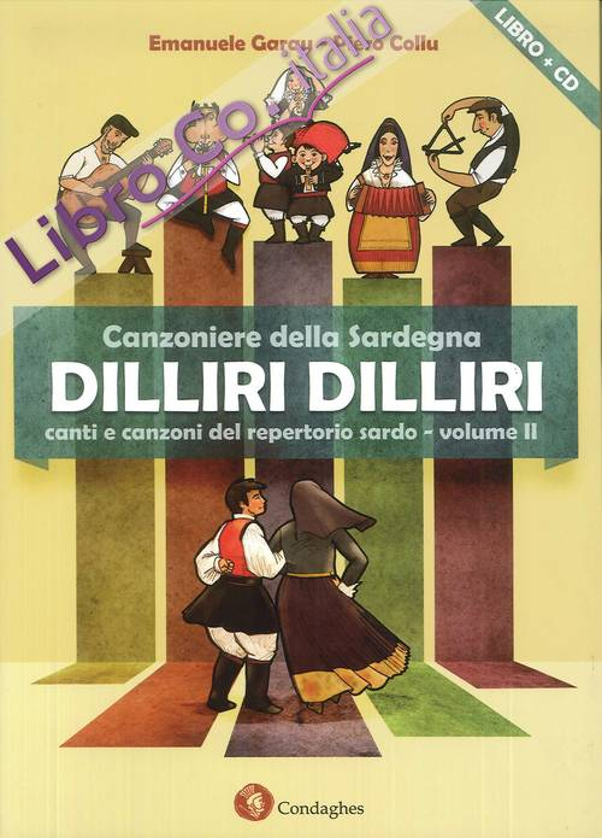 Dilliri-dilliri. Canzoniere della Sardegna. Con CD Audio. Vol. 2.