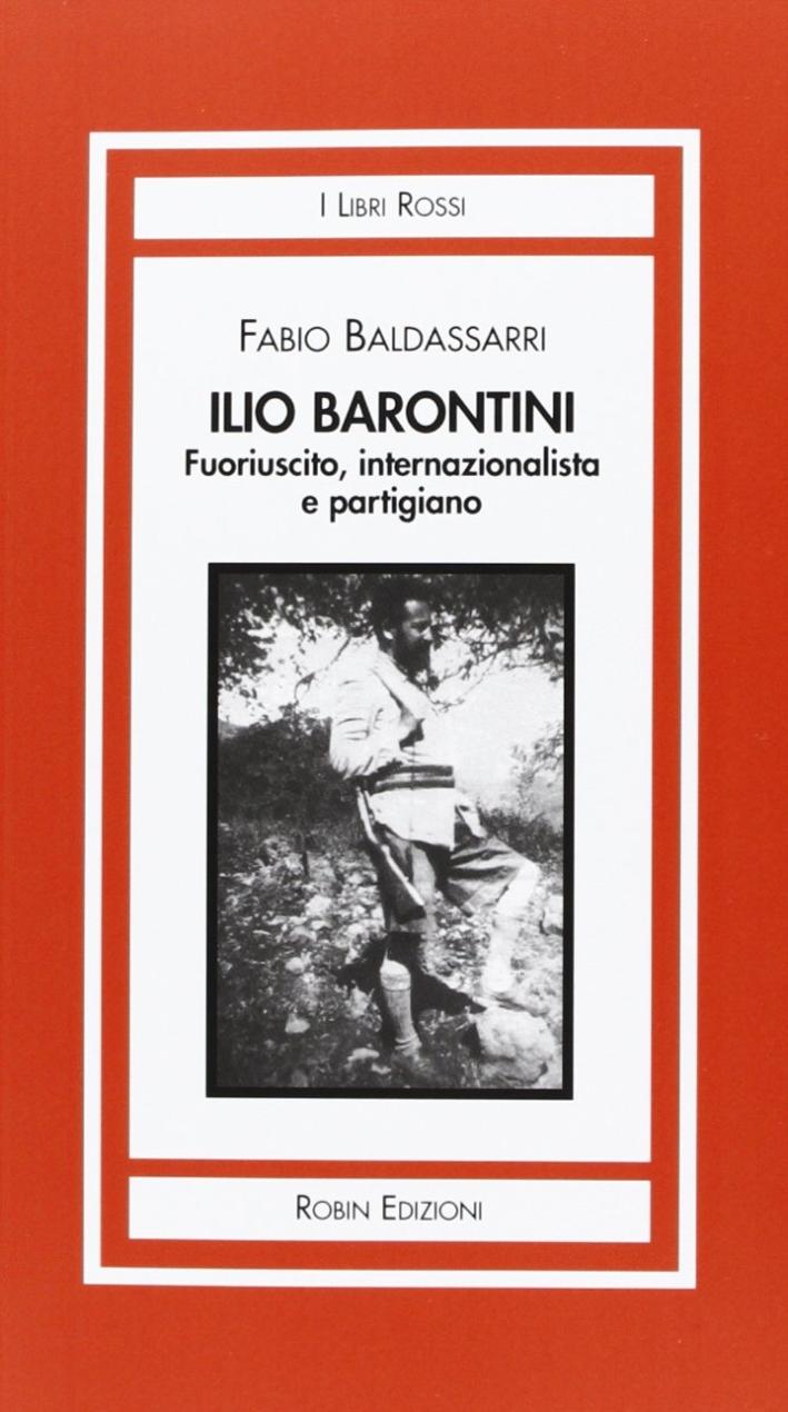 Ilio Barontini. Fuoriuscito, internazionalista e partigiano